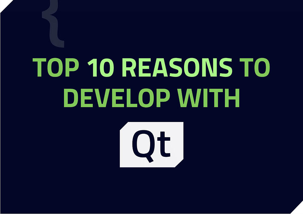 Top 10 reasons to develop with Qt