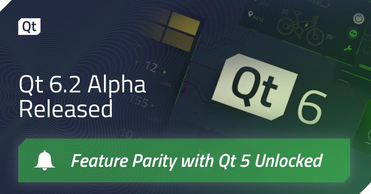Qt 6 Reaches Feature Parity with Qt 5 - the Qt 6.2 Alpha Released