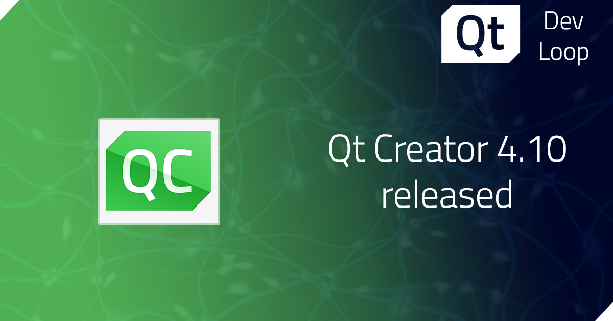 Qt Creator 4.10.0 released - New features added