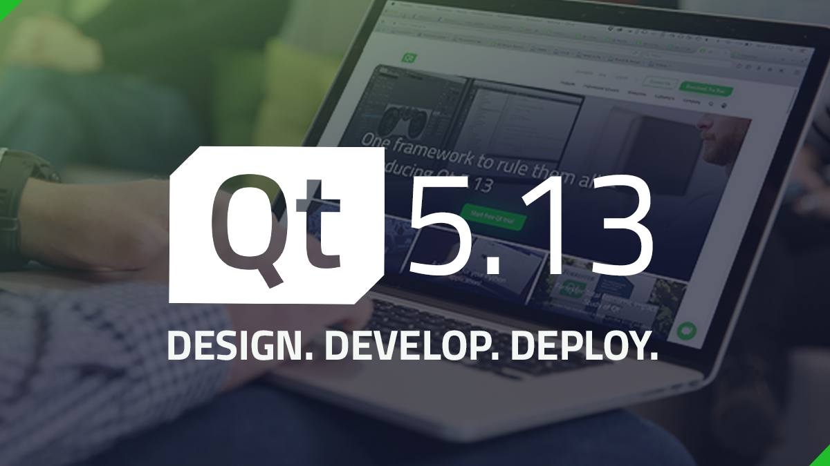 Qt 5.13 Released! Get it today