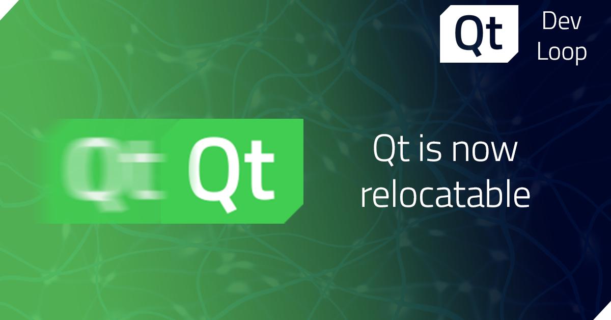 Qt is relocatable