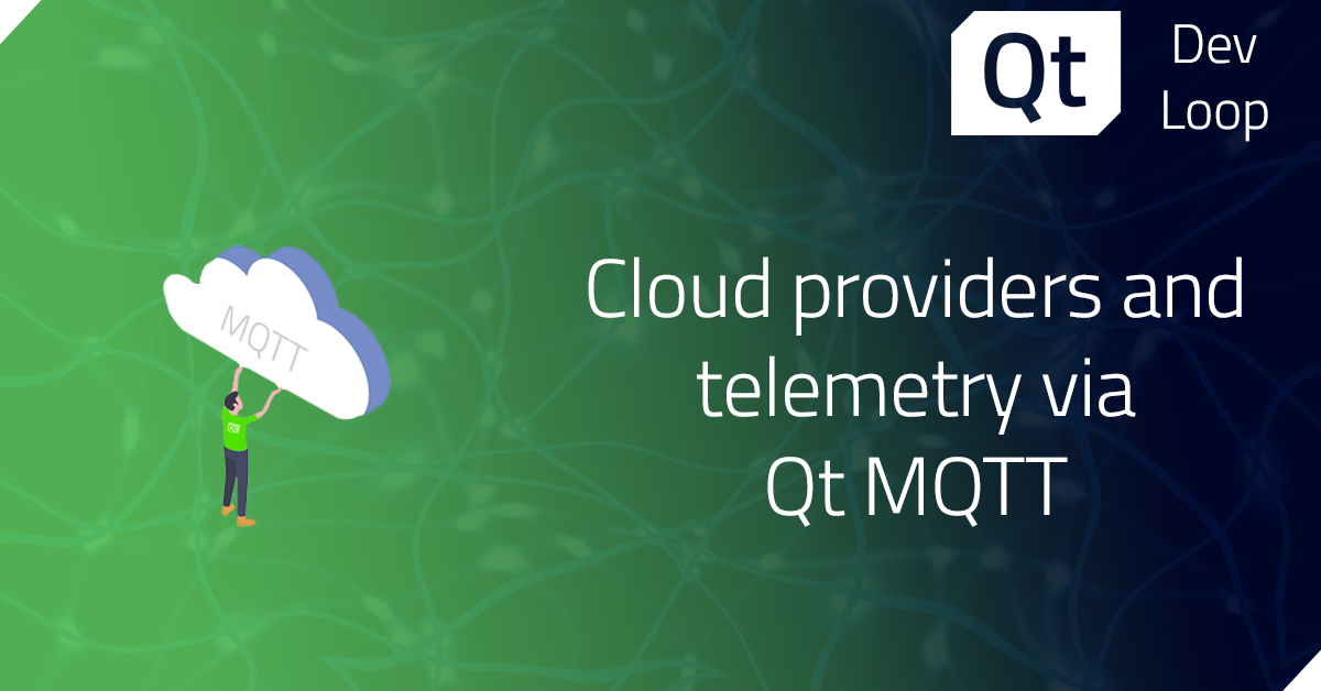 Cloud providers and telemetry via Qt MQTT