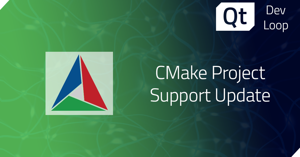 Update on CMake project support in Qt Creator