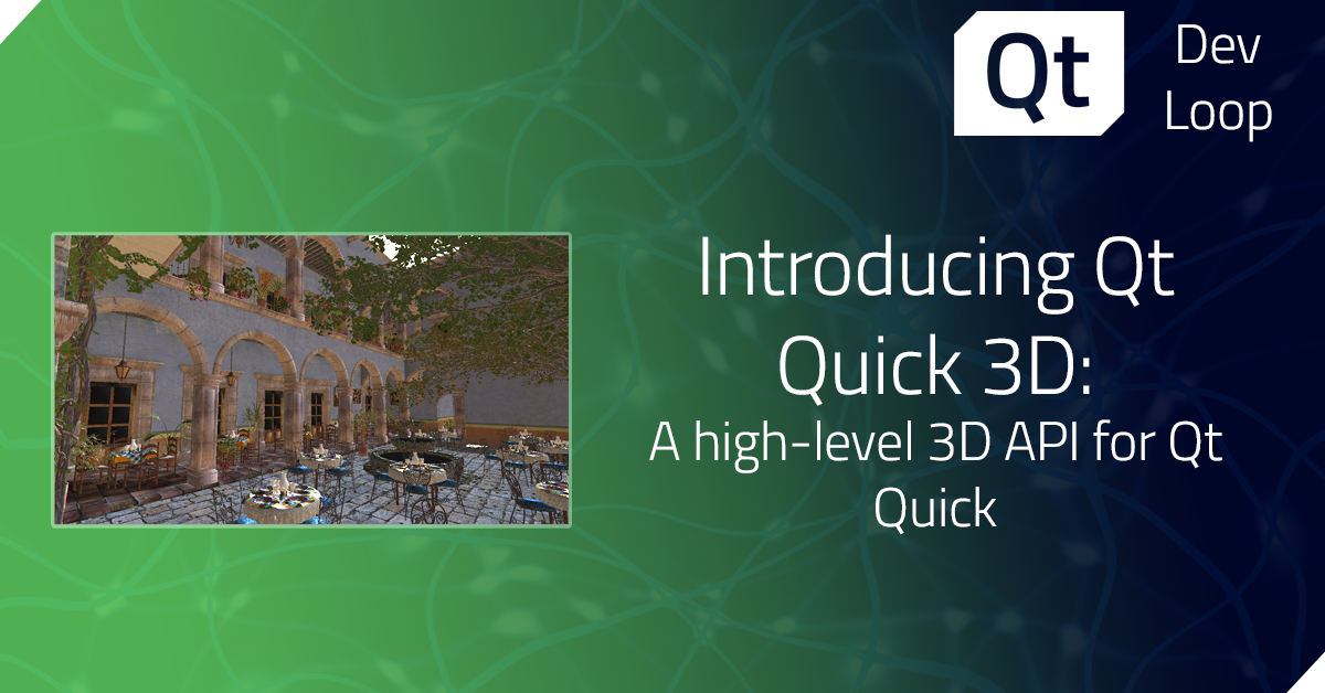Introducing Qt Quick 3D: A high-level 3D API for Qt Quick
